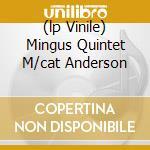 (LP VINILE) MINGUS QUINTET M/CAT ANDERSON lp vinile di Charles Mingus