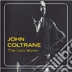 John Coltrane - Inch Worm cd musicale di John Coltrane