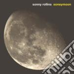 Sonny Rollins - Soneymoon cd musicale di ROLLINS SONNY