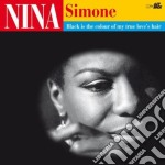 Nina Simone - Black Is The Color Of My True Love's cd musicale di Nina Simone