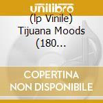(LP VINILE) TIJUANA MOODS (180 GRAMVINYL) lp vinile di Charles Mingus