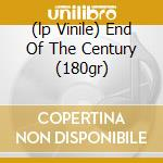 (LP VINILE) END OF THE CENTURY (180GR) lp vinile di RAMONES
