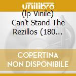 (LP VINILE) CAN'T STAND THE REZILLOS (180 GR) lp vinile di REZILLOS