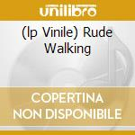 (LP VINILE) RUDE WALKING lp vinile di Lee & the ups Perry