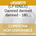 (LP VINILE) Damned damned damned - 180 gr.hq vinyl - lp vinile di The Damned