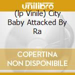 (LP VINILE) CITY BABY ATTACKED BY RA lp vinile di G.B.H.