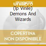 (LP VINILE) DEMONS AND WIZARDS                        lp vinile di URIAH HEEP