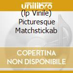 (LP VINILE) PICTURESQUE MATCHSTICKAB lp vinile di STATUS QUO