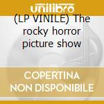 (LP VINILE) The rocky horror picture show lp vinile