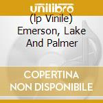 (LP VINILE) EMERSON, LAKE AND PALMER                  lp vinile di EMERSONLAKE & PALM