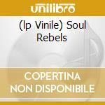 (LP VINILE) SOUL REBELS lp vinile di Bob & the wa Marley