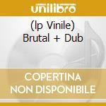 (LP VINILE) BRUTAL + DUB lp vinile di Uhuru Black