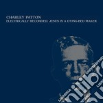 (LP VINILE) ELECTRICALLY RECORDED: JESUS IS A DYING- lp vinile di Charley Patton