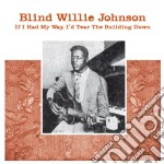 (LP VINILE) IF I HAD MY DAY I'D TEAR THE BUILDING DO lp vinile di Blind willi Johnson