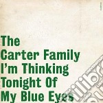 (LP VINILE) I'M THINKING TONIGHT OFMY BLUE EYES lp vinile di Family Carter
