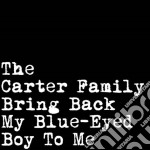 (LP VINILE) Bring back my blue-eyedboy to me lp vinile di Family Carter