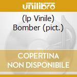 (LP VINILE) BOMBER (PICT.) lp vinile di MOTORHEAD
