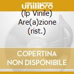 (LP VINILE) ARE(A)ZIONE  (RIST.) lp vinile di AREA