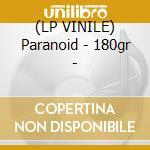 (LP VINILE) Paranoid - 180gr - lp vinile di Black Sabbath