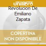 REVOLUCION DE EMILIANO ZAPATA cd musicale di REVOLUCION DE E.ZAPA