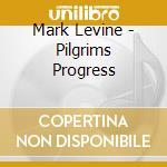 PILGRIMS PROGRESS cd musicale di LEVINE, MARK