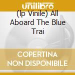 (LP VINILE) ALL ABOARD THE BLUE TRAI lp vinile di Johnny Cash