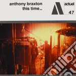 Anthony Braxton - This Time cd musicale