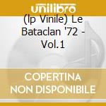 (LP VINILE) LE BATACLAN '72 - VOL.1 lp vinile di REED / CALE / NICO
