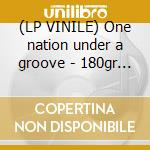 (LP VINILE) One nation under a groove - 180gr - lp vinile di Funkadelic