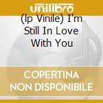 (LP VINILE) I'M STILL IN LOVE WITH YOU lp vinile di Al Green
