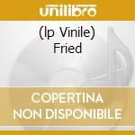 (LP VINILE) FRIED lp vinile di Julian Cope