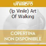 (LP VINILE) ART OF WALKING lp vinile di Ubu Pere