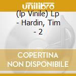 (LP VINILE) LP - HARDIN, TIM          - 2 lp vinile di Tim Hardin