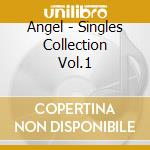 THE SINGLES COLLECTION VOL.1 cd musicale di ANGEL