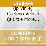 (LP VINILE) CAETANO VELOSO (A LITTLE MORE BLUE) lp vinile di Caetano Veloso