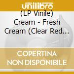 (LP VINILE) FRESH CREAM (CLEAR RED VINYL) lp vinile di CREAM