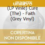 (LP VINILE) FAITH (GREY VINYL) lp vinile di CURE