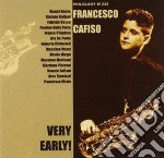 Francesco Cafiso - Very Early cd musicale di CAFISO FRANCESCO