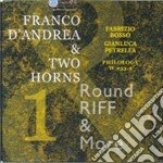 Franco D'andrea & Two Horns - Round Riff & More cd musicale di D'ANDREA FRANCO & 2