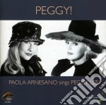Paola Arnesano - Peggy! Sings Peggy Lee cd musicale di Arnesano Paola