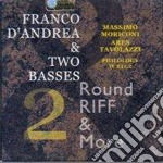 Franco D'andrea & Two Basses - Round Riff & More 2 cd musicale di D'ANDREA FRANCO & 2
