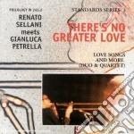 THERE'S NO GREATER LOVE cd musicale di SELLANI / PETRELLA