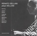 Renato Sellani - Plays Sellani cd musicale di SELLANI RENATO
