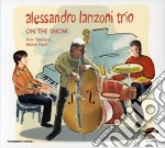 Alessandro Lanzoni Trio - On The Snow cd musicale di LANZONI ALESSANDRO T