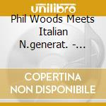 Phil Woods Meets Italian N.generat. - Dameronia cd musicale di PHIL WOODS MEETS ITA