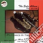 Phil Woods - The Solo Album cd musicale di PHIL WOODS