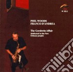 Phil Woods / Franco D'Andrea - The Gershwin Affair cd musicale di PHIL WOODS & FRANCO
