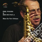 Phil Woods & Irio De Paula - Blues For New Orleans cd musicale di PHIL WOODS & IRIO DE PAULA