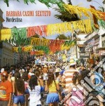 Barbara Casini Sexteto - Nordestina cd musicale di CASINI BARBARA SEXTE