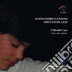 I SHOULD CARE  FEAT.CAFISO cd musicale di LANZONI & TAVOLAZZI